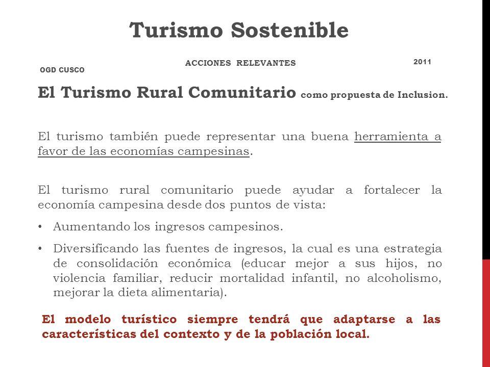 Turismo Sostenible ACCIONES RELEVANTES. 2011. OGD CUSCO. El Turismo Rural Comunitario como propuesta de Inclusion.