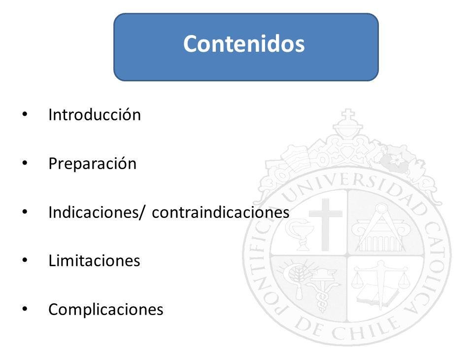 Contenidos Introducción Preparación Indicaciones/ contraindicaciones
