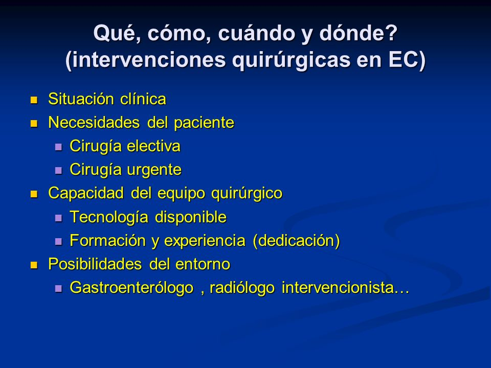 Qué, cómo, cuándo y dónde (intervenciones quirúrgicas en EC)