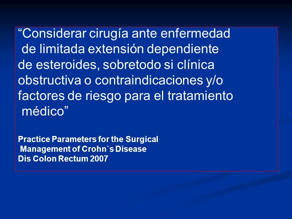 Considerar cirugía ante enfermedad de limitada extensión dependiente