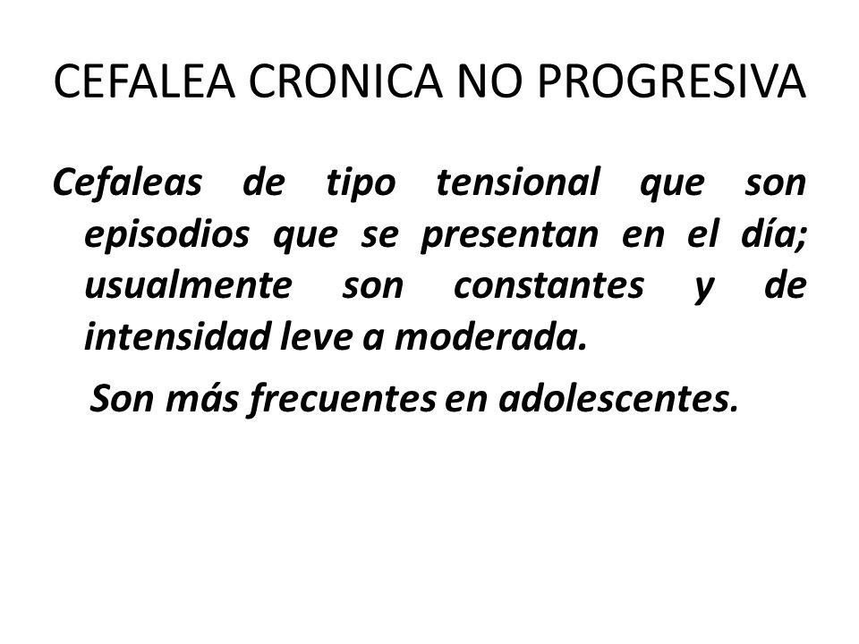CEFALEA CRONICA NO PROGRESIVA