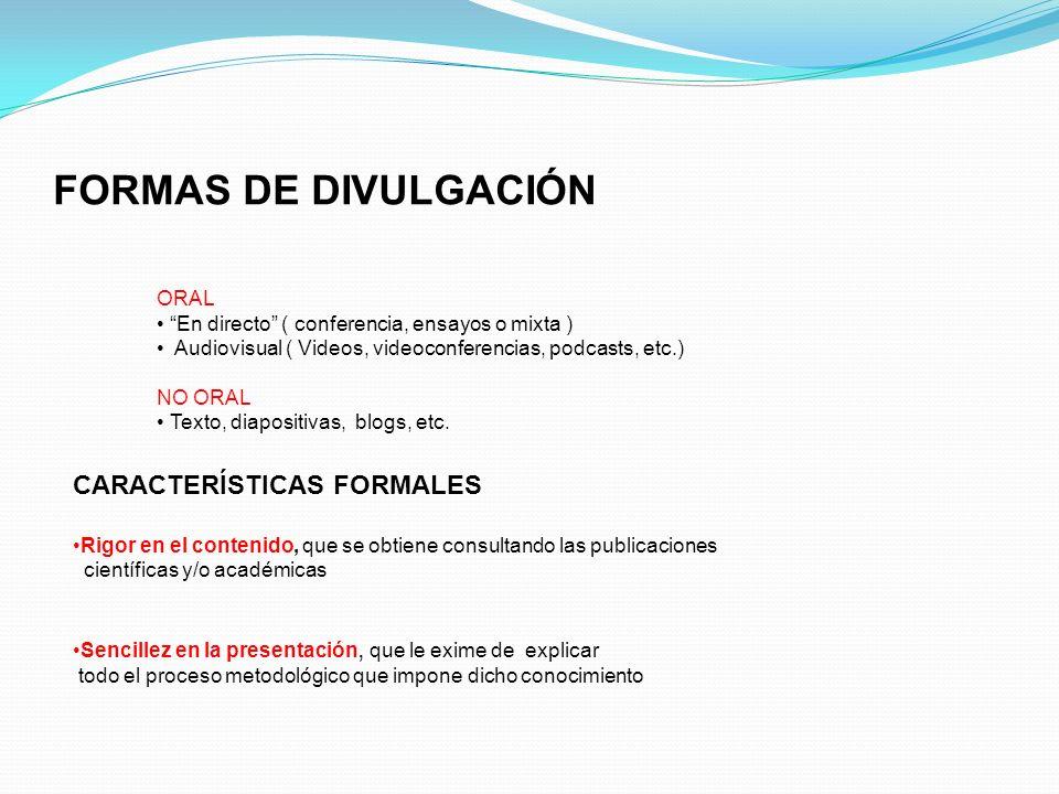 FORMAS DE DIVULGACIÓN CARACTERÍSTICAS FORMALES ORAL