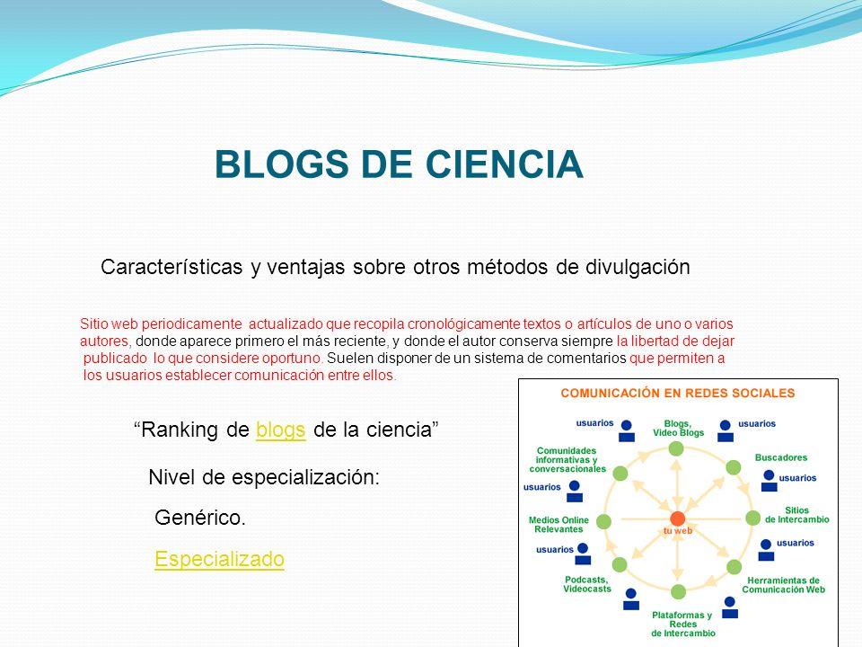 BLOGS DE CIENCIA Características y ventajas sobre otros métodos de divulgación.