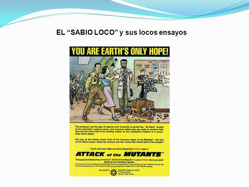 EL SABIO LOCO y sus locos ensayos
