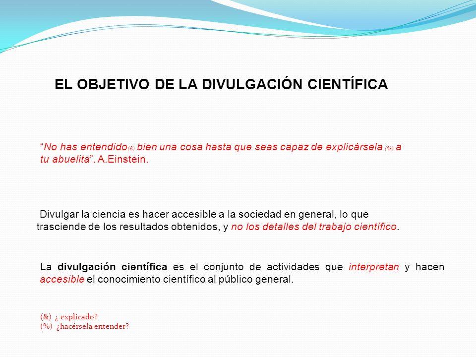EL OBJETIVO DE LA DIVULGACIÓN CIENTÍFICA