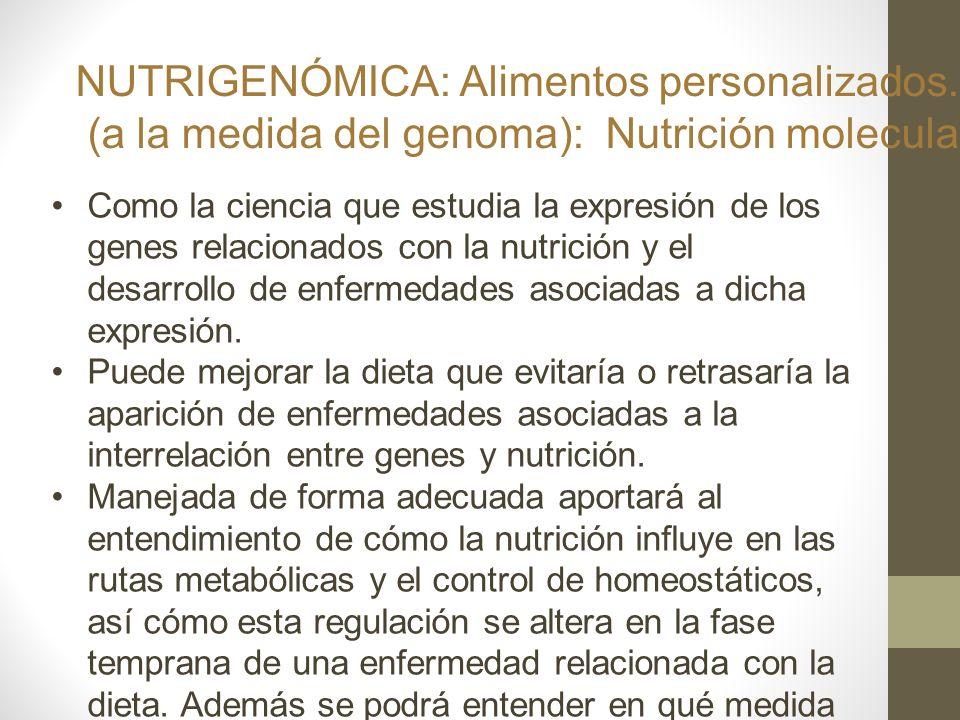NUTRIGENÓMICA: Alimentos personalizados.