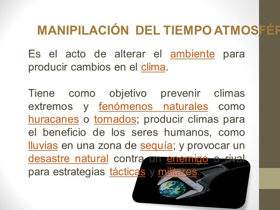MANIPILACIÓN DEL TIEMPO ATMOSFÉRICO