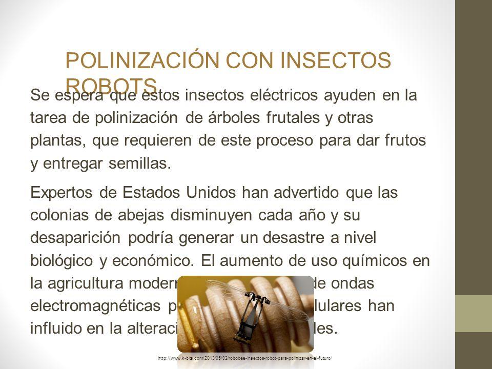 POLINIZACIÓN CON INSECTOS ROBOTS