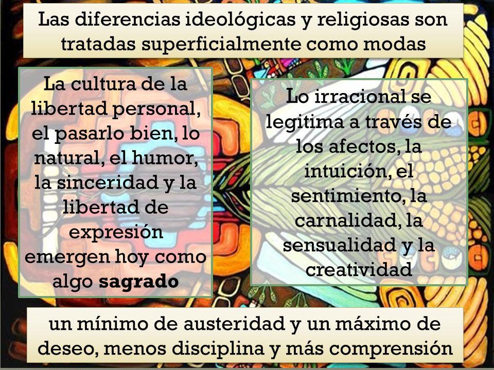 Las diferencias ideológicas y religiosas son tratadas superficialmente como modas