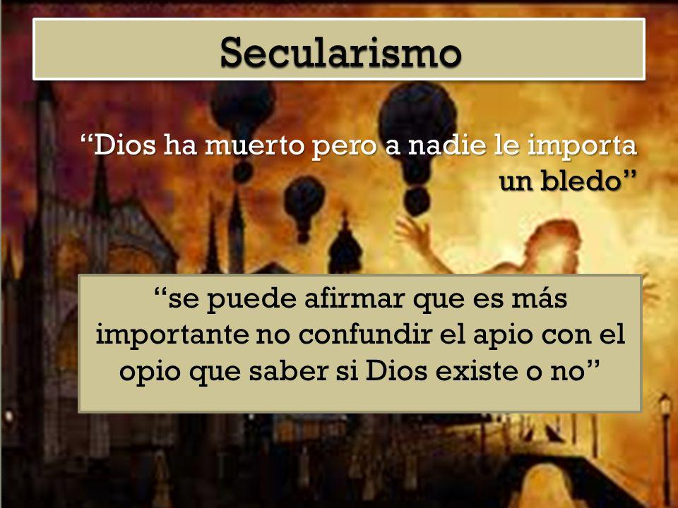 Secularismo Dios ha muerto pero a nadie le importa un bledo
