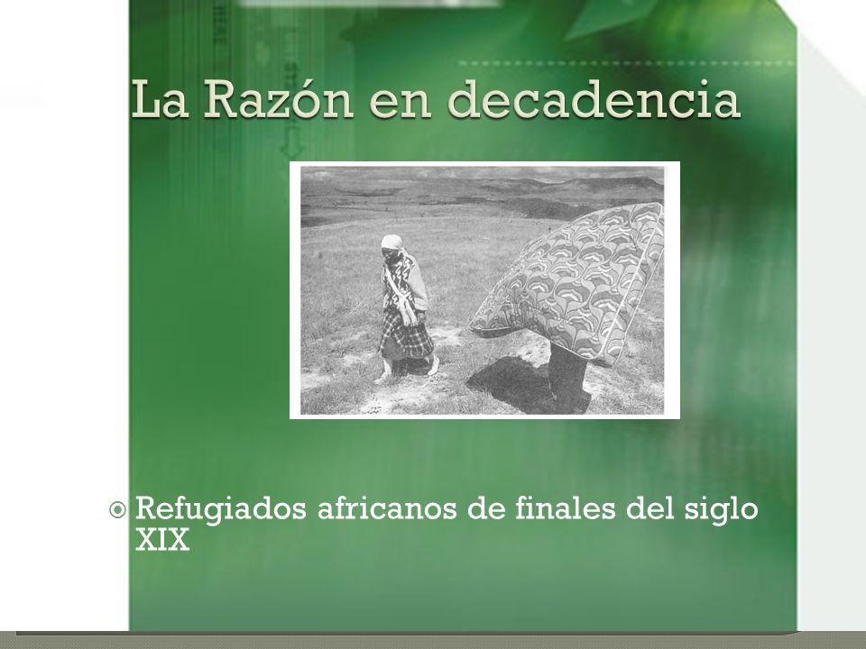 La Razón en decadencia Refugiados africanos de finales del siglo XIX