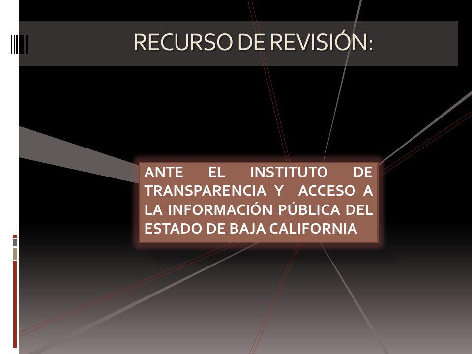 RECURSO DE REVISIÓN: ANTE EL INSTITUTO DE TRANSPARENCIA Y ACCESO A LA INFORMACIÓN PÚBLICA DEL ESTADO DE BAJA CALIFORNIA.