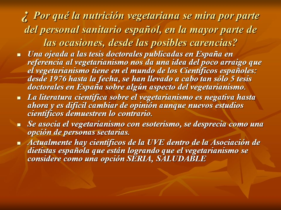 ¿ Por qué la nutrición vegetariana se mira por parte del personal sanitario español, en la mayor parte de las ocasiones, desde las posibles carencias