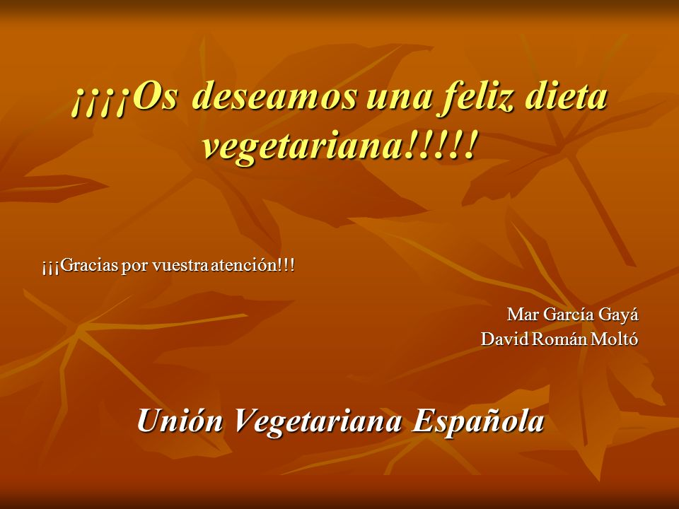 ¡¡¡¡Os deseamos una feliz dieta vegetariana!!!!!