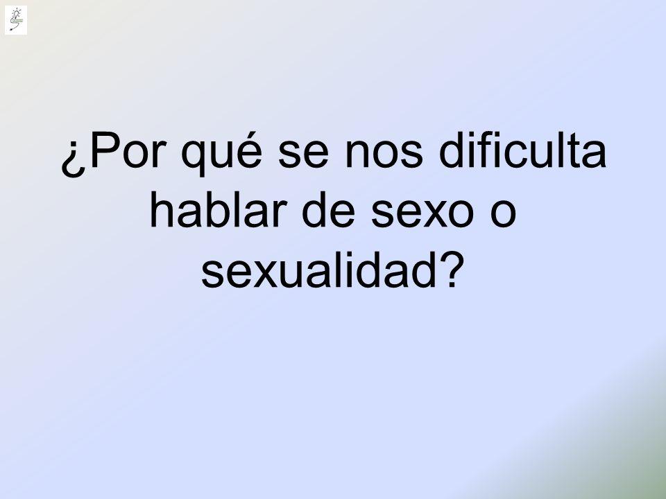 ¿Por qué se nos dificulta hablar de sexo o sexualidad