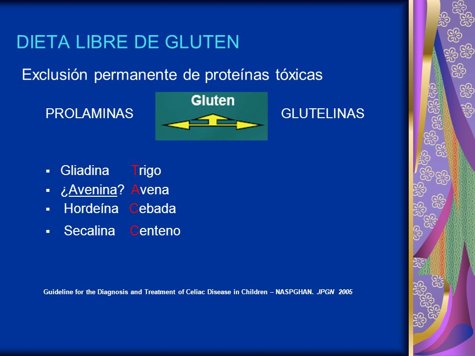 DIETA LIBRE DE GLUTEN Exclusión permanente de proteínas tóxicas