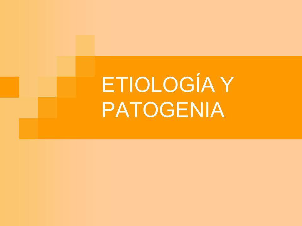 ETIOLOGÍA Y PATOGENIA