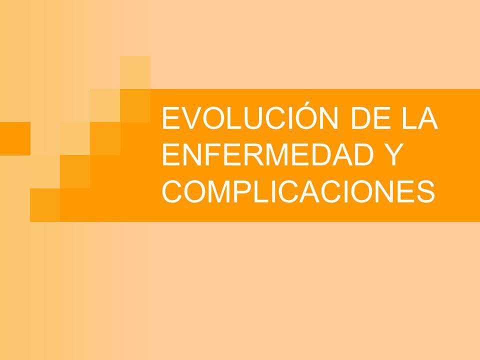 EVOLUCIÓN DE LA ENFERMEDAD Y COMPLICACIONES