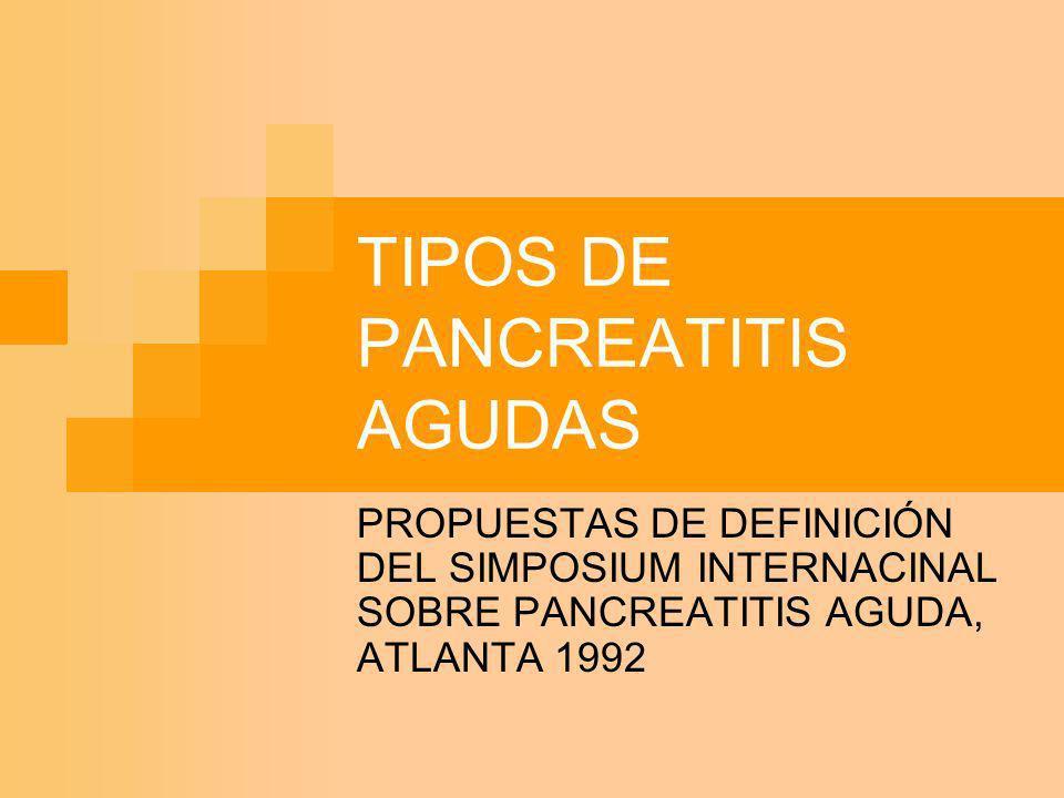 TIPOS DE PANCREATITIS AGUDAS