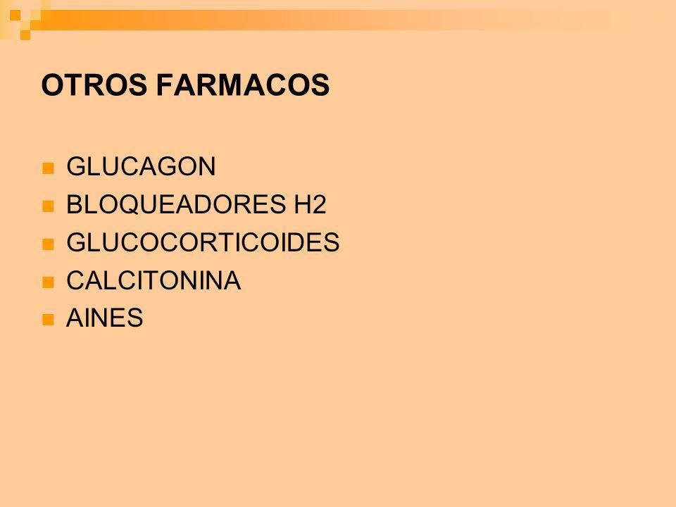 OTROS FARMACOS GLUCAGON BLOQUEADORES H2 GLUCOCORTICOIDES CALCITONINA