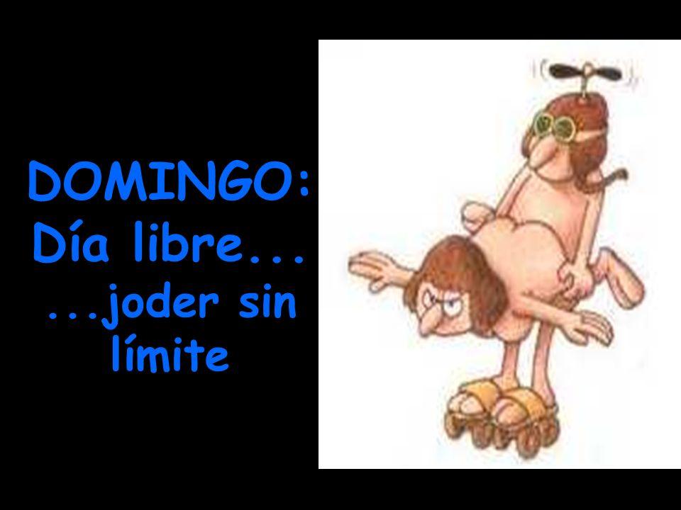 DOMINGO: Día libre... ...joder sin límite