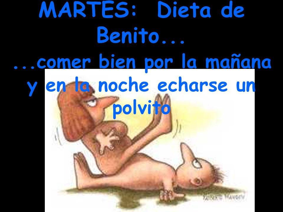 MARTES: Dieta de Benito