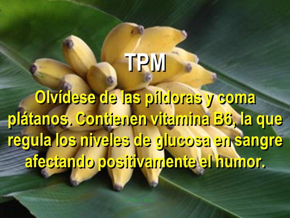 TPM Olvídese de las píldoras y coma plátanos