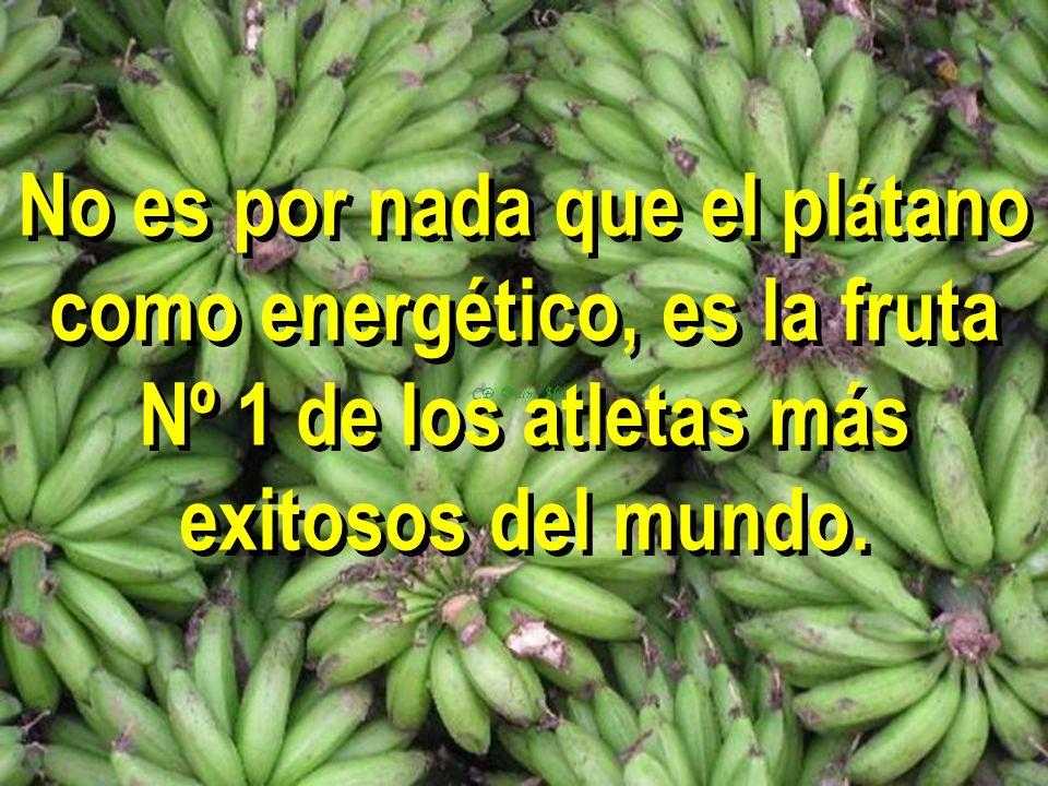 No es por nada que el plátano como energético, es la fruta Nº 1 de los atletas más exitosos del mundo.