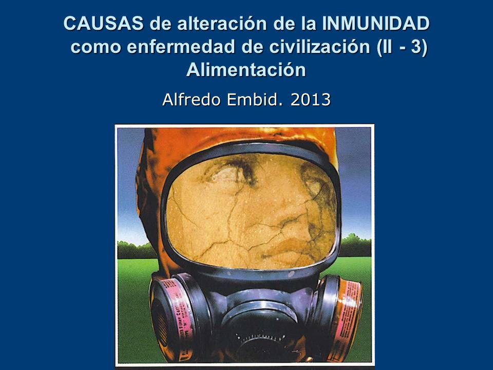 CAUSAS de alteración de la INMUNIDAD como enfermedad de civilización (II - 3) Alimentación