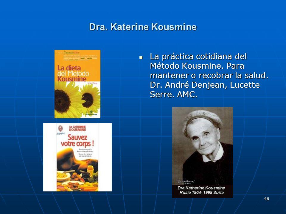 Dra. Katerine Kousmine La práctica cotidiana del Método Kousmine.