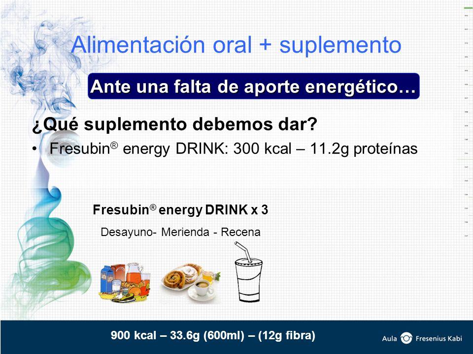 Alimentación oral + suplemento