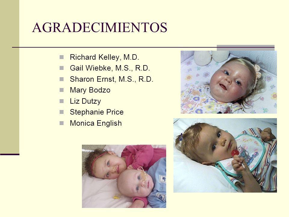 AGRADECIMIENTOS Richard Kelley, M.D. Gail Wiebke, M.S., R.D.