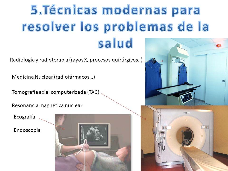 5.Técnicas modernas para resolver los problemas de la salud