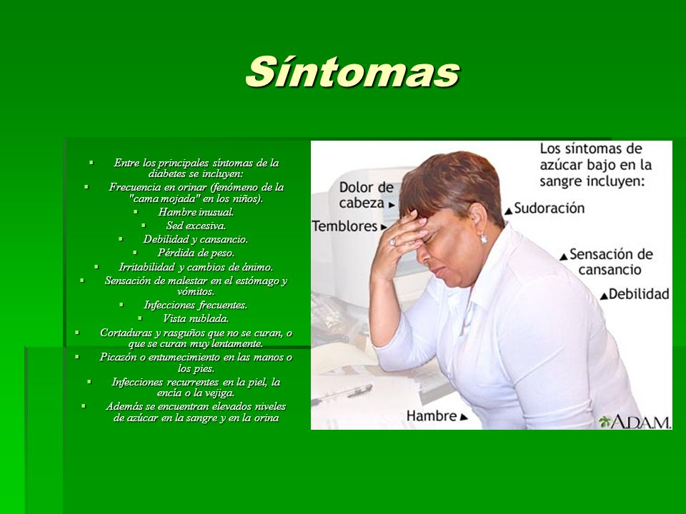 Síntomas Entre los principales síntomas de la diabetes se incluyen: