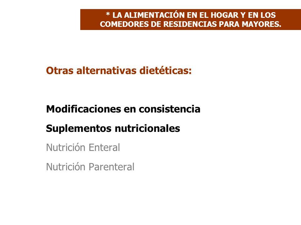 Otras alternativas dietéticas: