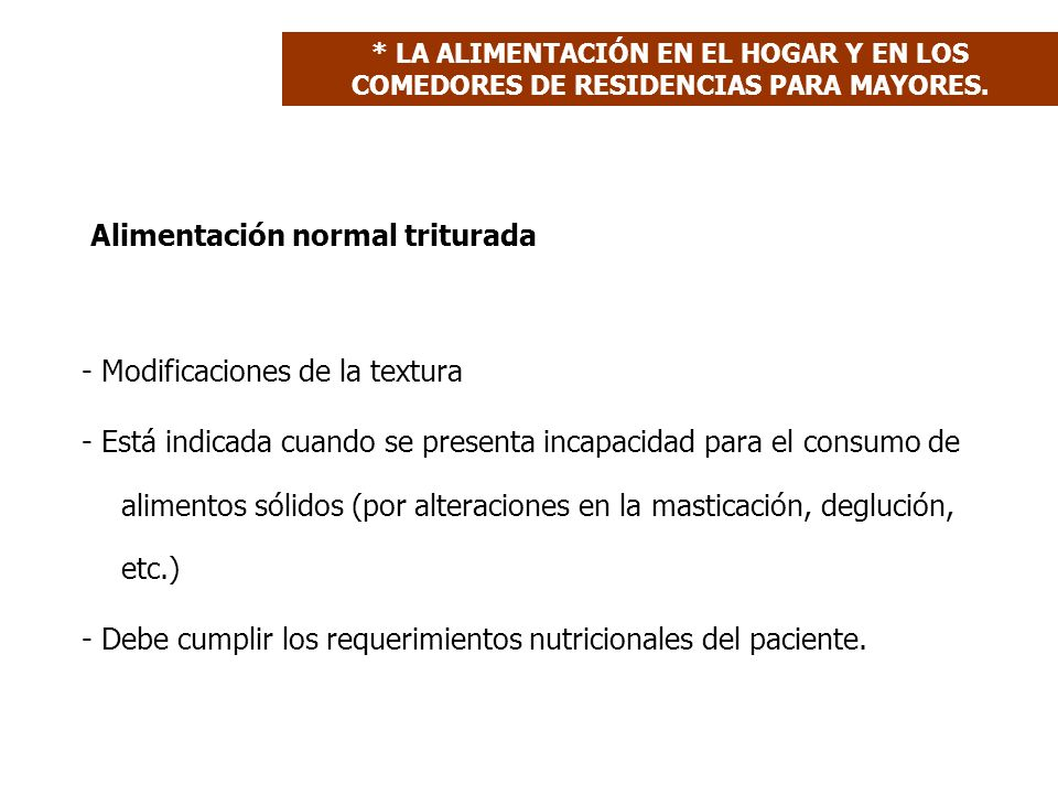 Alimentación normal triturada