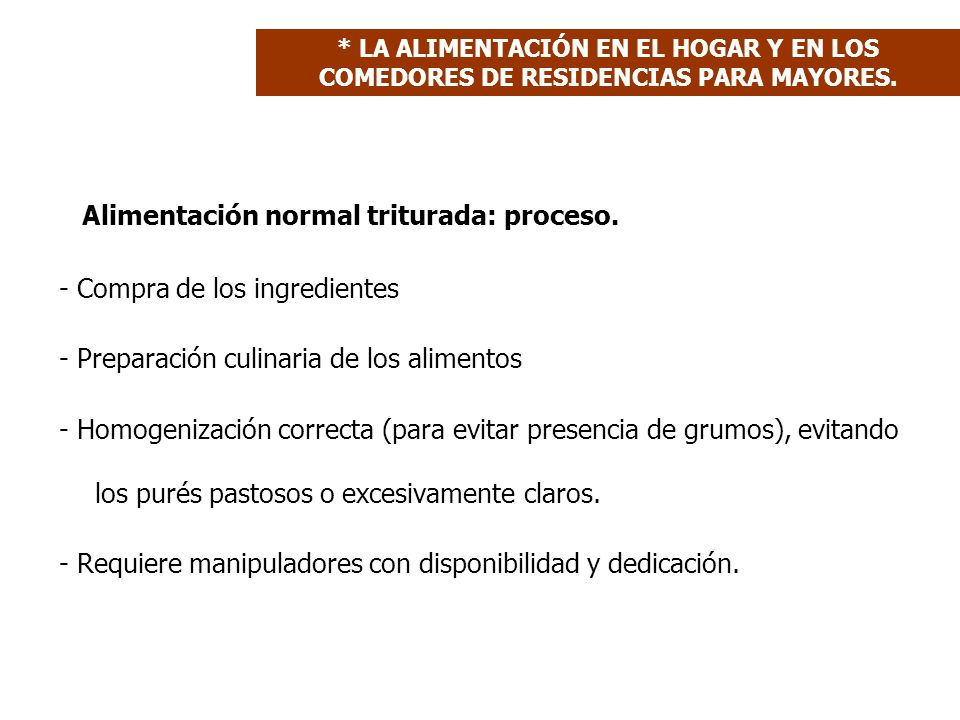 Alimentación normal triturada: proceso.