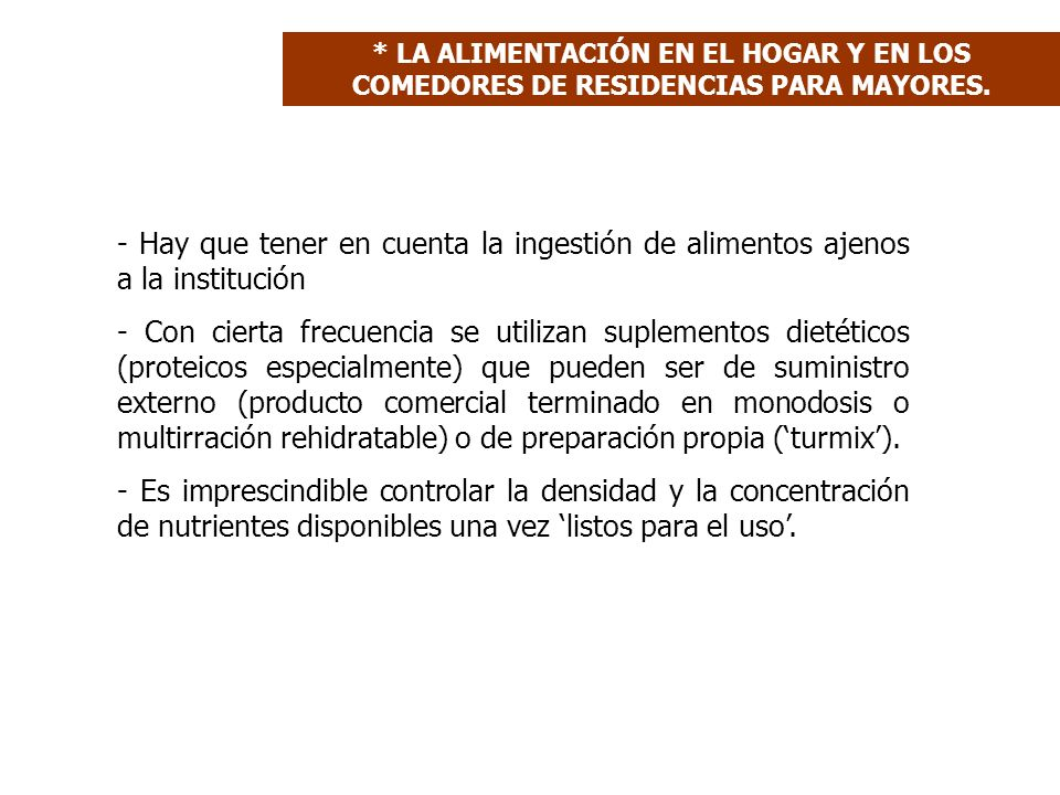 * LA ALIMENTACIÓN EN EL HOGAR Y EN LOS COMEDORES DE RESIDENCIAS PARA MAYORES.