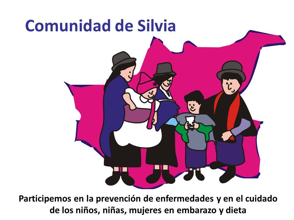 Comunidad de Silvia Participemos en la prevención de enfermedades y en el cuidado de los niños, niñas, mujeres en embarazo y dieta.
