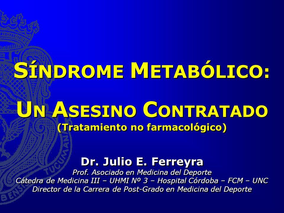 SÍNDROME METABÓLICO: UN ASESINO CONTRATADO (Tratamiento no farmacológico)
