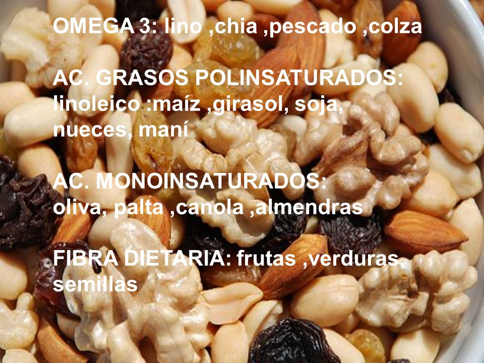 OMEGA 3: lino ,chia ,pescado ,colza