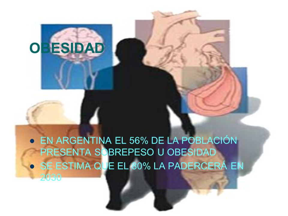 OBESIDAD EN ARGENTINA EL 56% DE LA POBLACIÓN PRESENTA SOBREPESO U OBESIDAD.