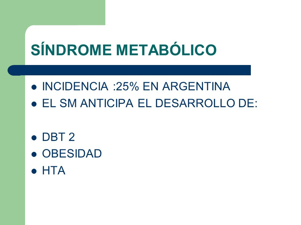 SÍNDROME METABÓLICO INCIDENCIA :25% EN ARGENTINA