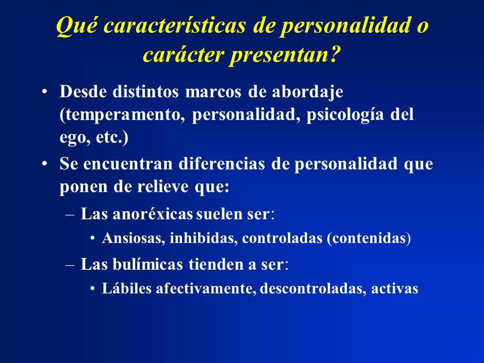 Qué características de personalidad o carácter presentan