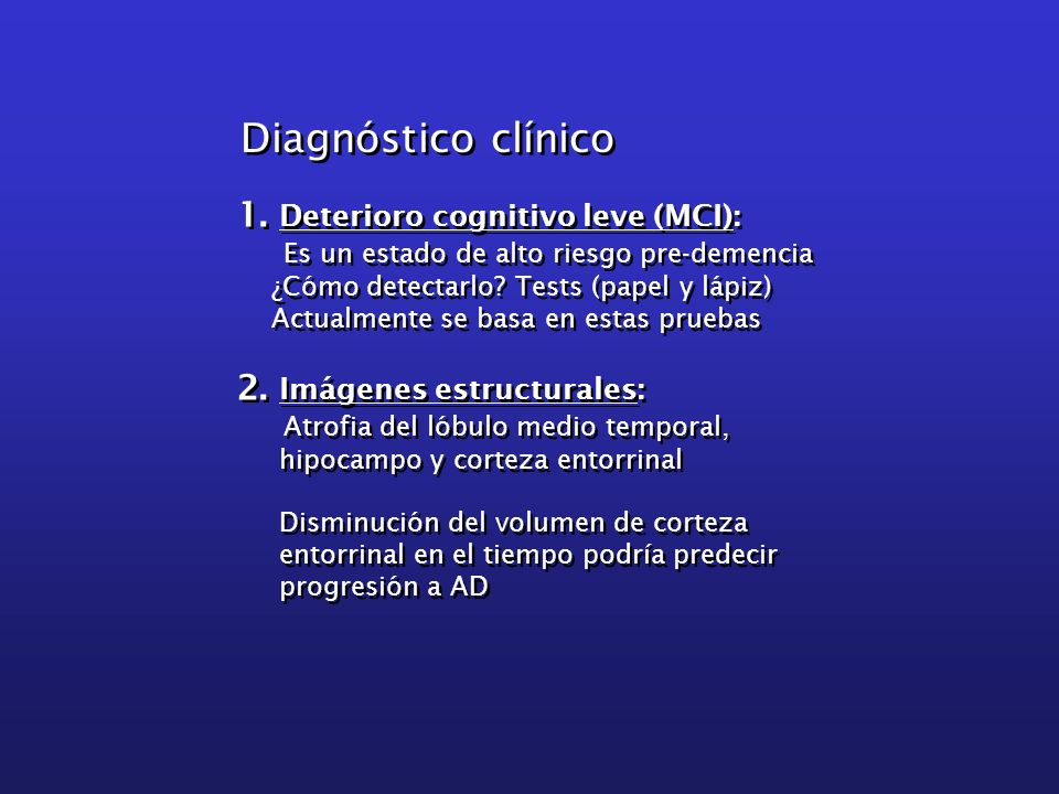 Diagnóstico clínico 1. Deterioro cognitivo leve (MCI):