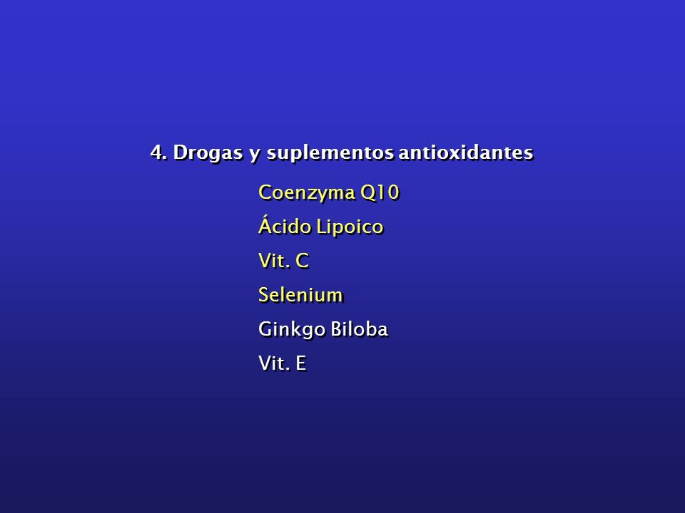 4. Drogas y suplementos antioxidantes