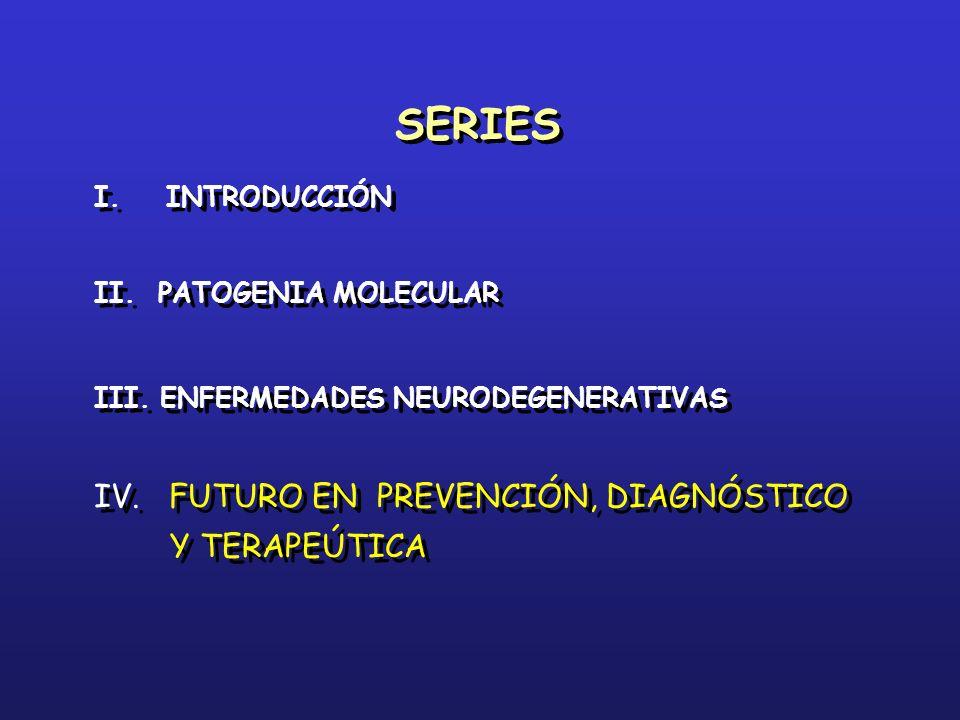SERIES IV. FUTURO EN PREVENCIÓN, DIAGNÓSTICO Y TERAPEÚTICA