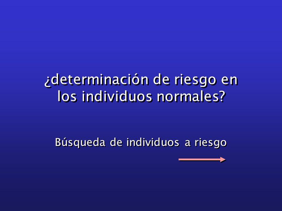 ¿determinación de riesgo en los individuos normales
