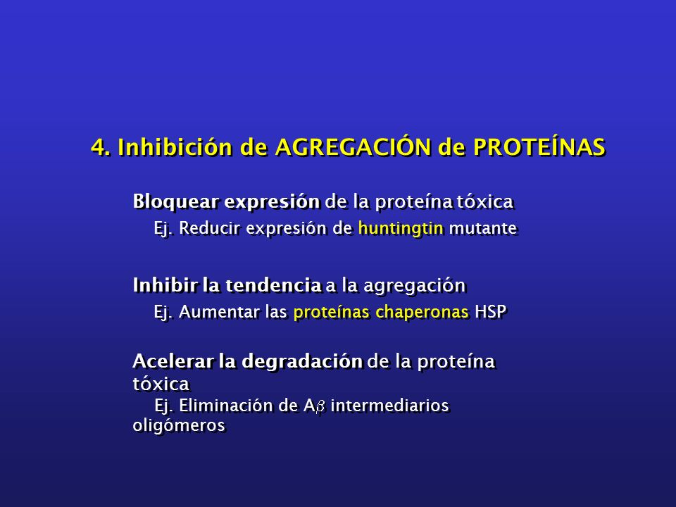 4. Inhibición de AGREGACIÓN de PROTEÍNAS