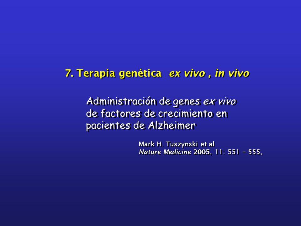 7. Terapia genética ex vivo , in vivo